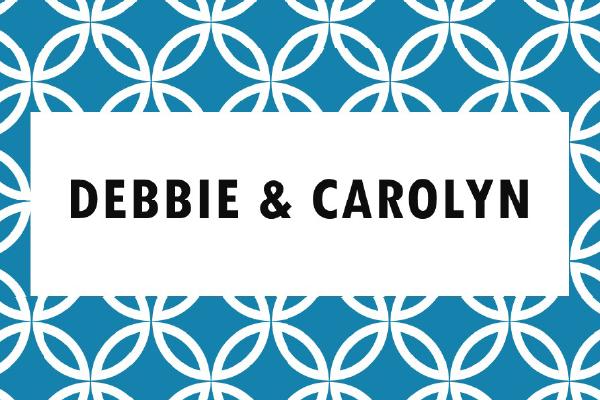 Debbie & Carolyn